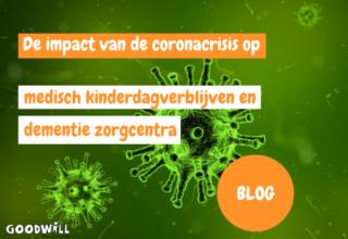 Blog over de impacht van de coroncacrisis bij medisch kinderdagverblijven en dementie zorgcentra-goodwill.nl